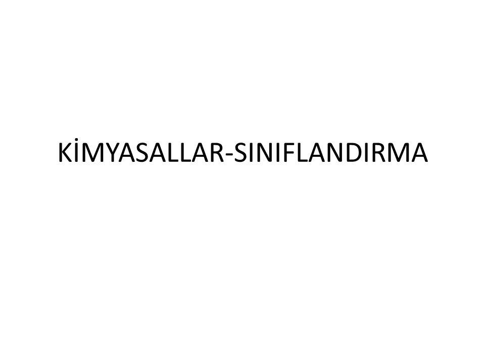 KİMYASALLAR-SINIFLANDIRMA