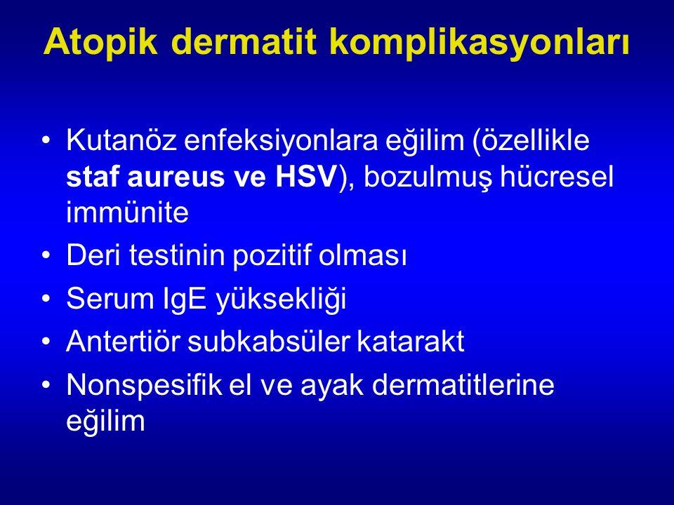 Atopik dermatit komplikasyonları Kutanöz enfeksiyonlara eğilim (özellikle staf aureus ve HSV), bozulmuş hücresel immünite Deri testinin pozitif olması Serum IgE yüksekliği Antertiör subkabsüler katarakt Nonspesifik el ve ayak dermatitlerine eğilim
