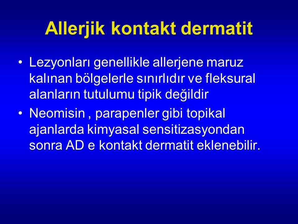 Allerjik kontakt dermatit Lezyonları genellikle allerjene maruz kalınan bölgelerle sınırlıdır ve fleksural alanların tutulumu tipik değildir Neomisin, parapenler gibi topikal ajanlarda kimyasal sensitizasyondan sonra AD e kontakt dermatit eklenebilir.