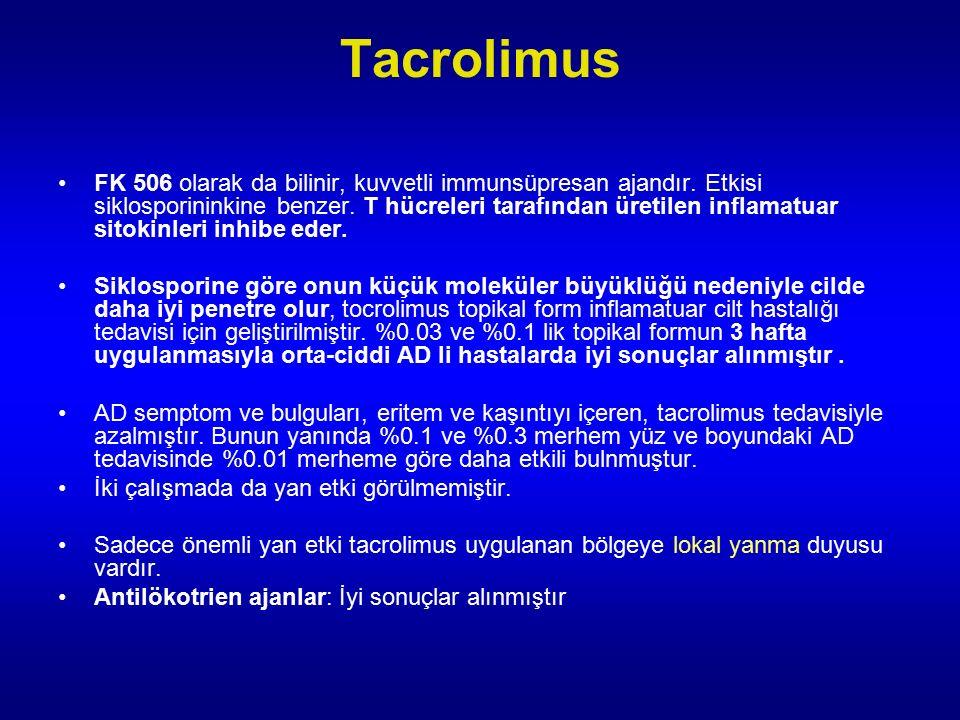 Tacrolimus FK 506 olarak da bilinir, kuvvetli immunsüpresan ajandır.
