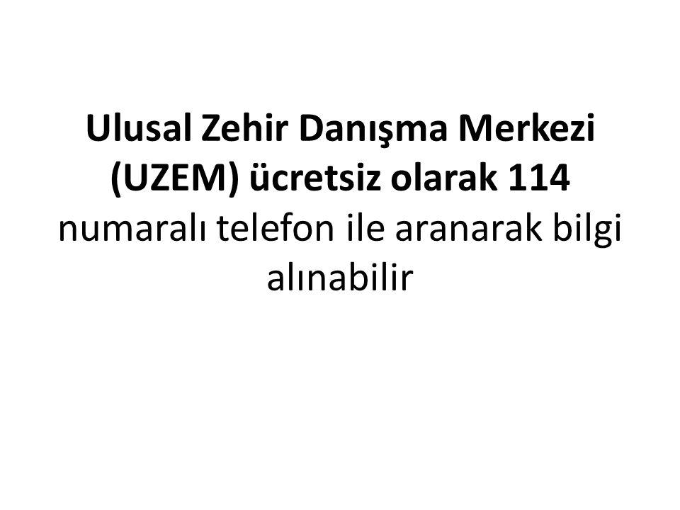 Ulusal Zehir Danışma Merkezi (UZEM) ücretsiz olarak 114 numaralı telefon ile aranarak bilgi alınabilir
