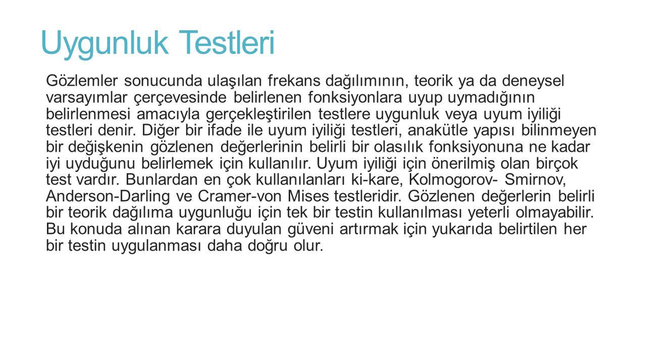 Ki-Kare Testi (x 2 ) Uyum iyiliğinin testinde kullanılan ki-kare testi en eski testlerden biridir.