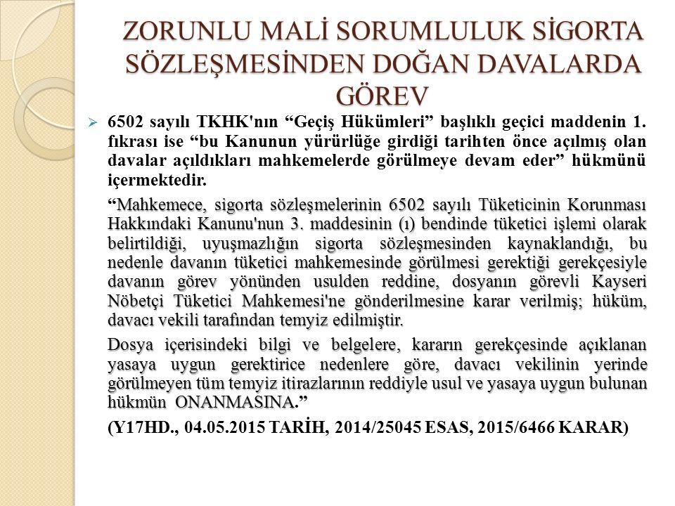 """ 6502 sayılı TKHK'nın """"Geçiş Hükümleri"""" başlıklı geçici maddenin 1. fıkrası ise """"bu Kanunun yürürlüğe girdiği tarihten önce açılmış olan davalar açıl"""