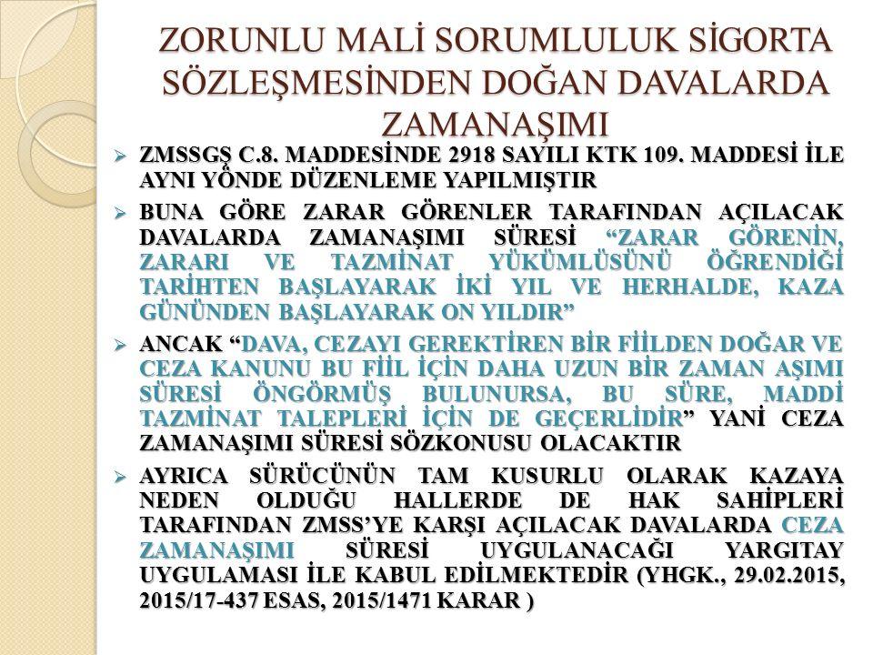  ZMSSGŞ C.8. MADDESİNDE 2918 SAYILI KTK 109.