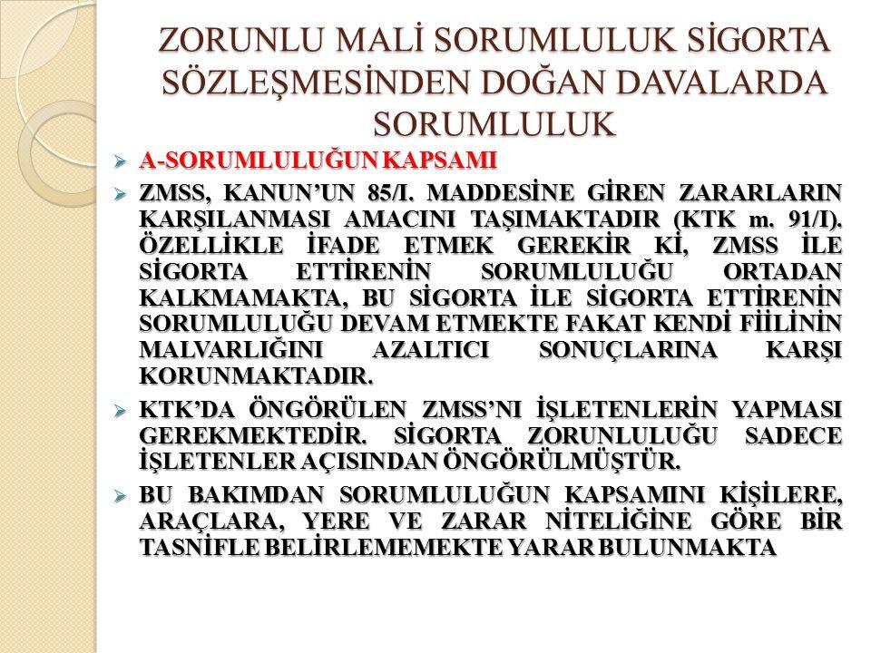  A-SORUMLULUĞUN KAPSAMI  ZMSS, KANUN'UN 85/I.