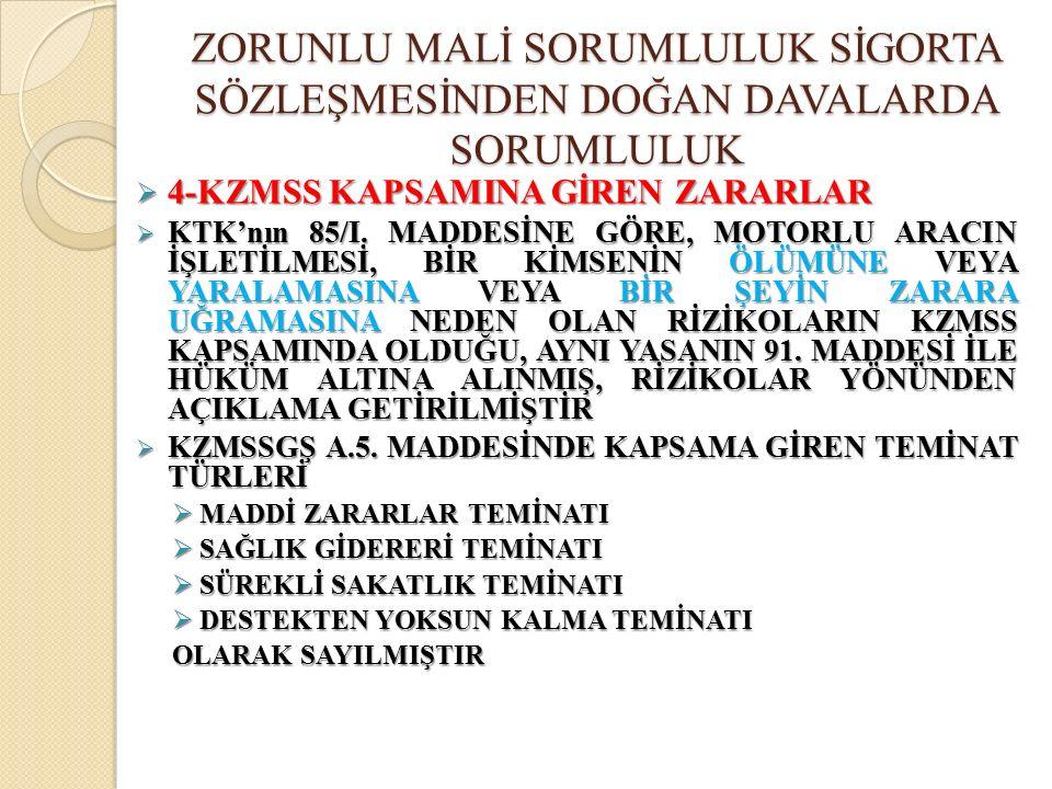  4-KZMSS KAPSAMINA GİREN ZARARLAR  KTK'nın 85/I.