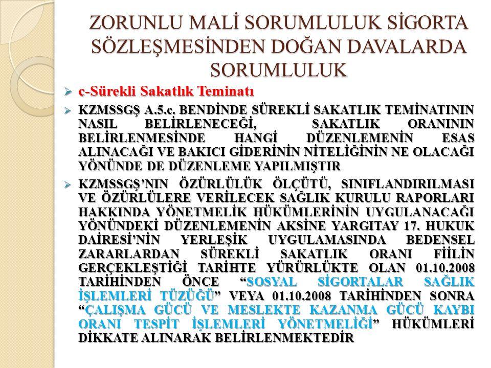  c-Sürekli Sakatlık Teminatı  KZMSSGŞ A.5.c.