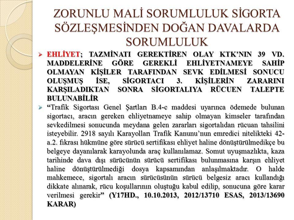  EHLİYET; TAZMİNATI GEREKTİREN OLAY KTK'NIN 39 VD.