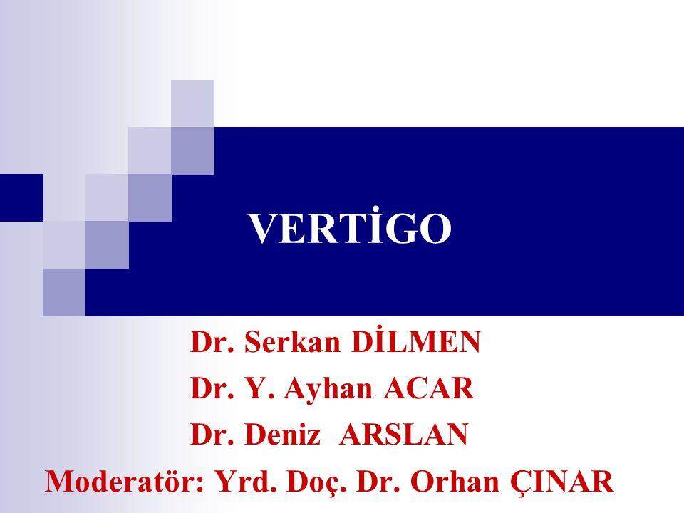 Multipl skleroz Birkaç hafta sürebilen, hafif şiddette, genelde tekrar etmeyen vertigo Nistagmus >vertigo Ataxi, optik nörit bulguları MR görüntüleme, VEP testi, acil nöroloji konsültasyonu Tümörler 4.
