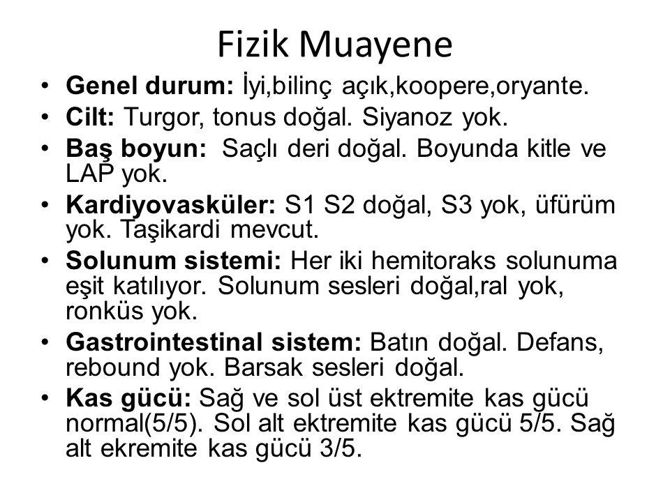 Fizik Muayene Dismetri(-) Disdiadokinezi(-) Duyu muayesi normal.