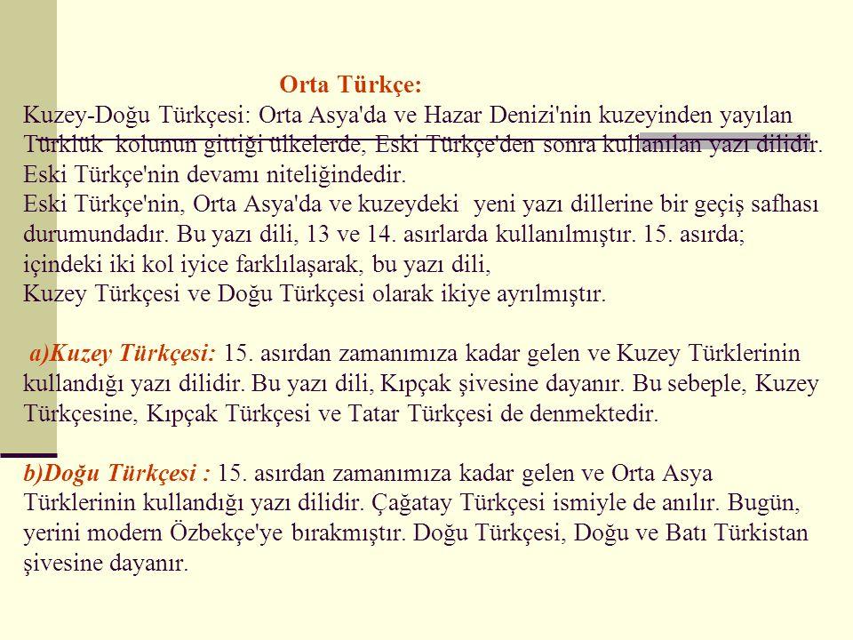 Eski Türkçe: Türkçe nin ilk dönemidir. Başlangıçtan, 12-13.