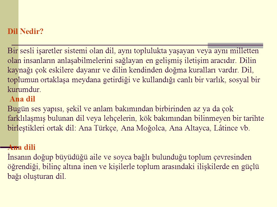 Türkçenin Dünya Dilleri Arasındaki Yeri 1.Türkçe Ural-Altay dil ailesinin Altay koluna mensuptur.