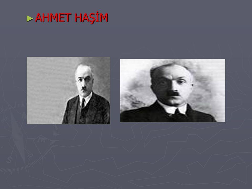 ► 1884 yılında Bağdat'ta doğan Ahmet Haşim, Fecri ati topluluğu dağıldıktan sonra da edebî anlayışını değiştirmeden sanat hayatına devam etmiştir.