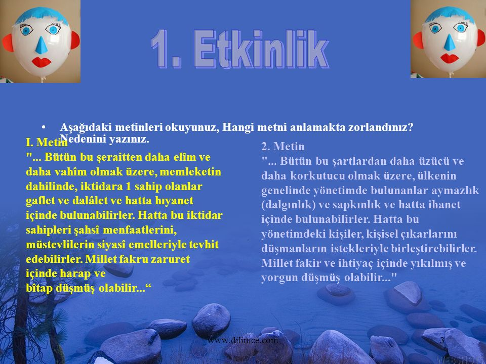 www.dilimce.com3 Aşağıdaki metinleri okuyunuz, Hangi metni anlamakta zorlandınız? Nedenini yazınız. I. Metin
