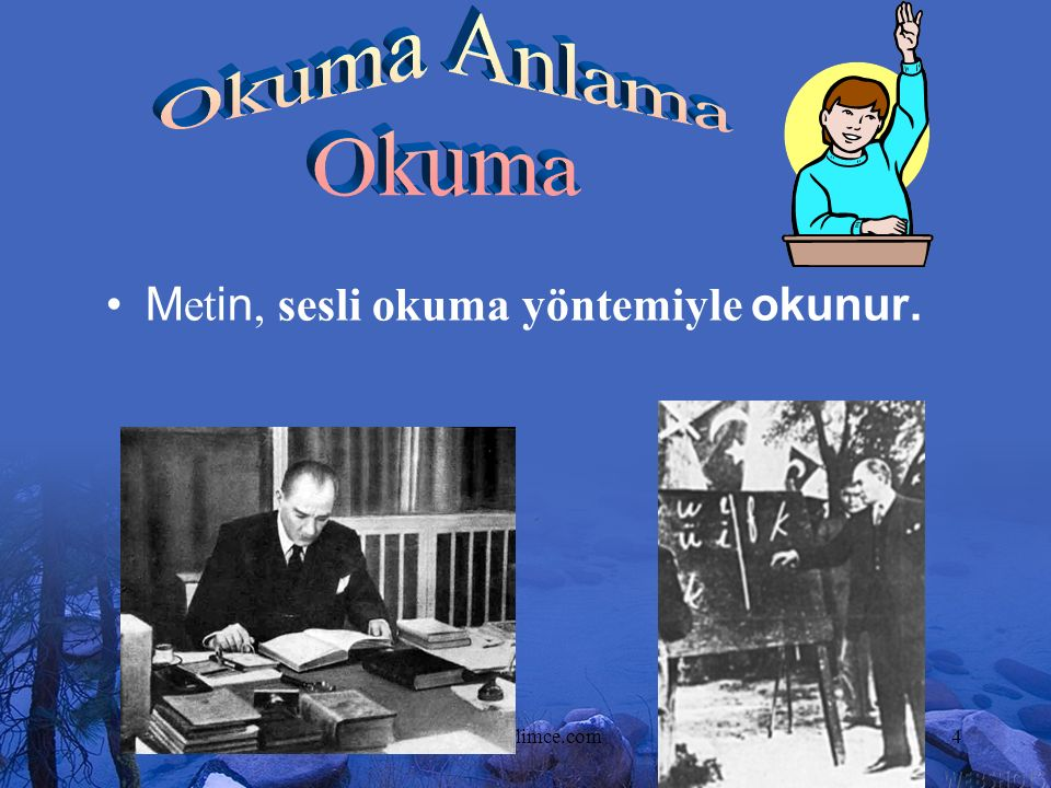 www.dilimce.com4 M et in, sesli okuma yöntemiyle okunur.