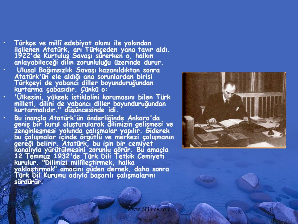www.dilimce.com6 Türkçe ve millî edebiyat akımı ile yakından ilgilenen Atatürk, arı Türkçeden yana tavır aldı. 1922'de Kurtuluş Savaşı sürerken o, hal