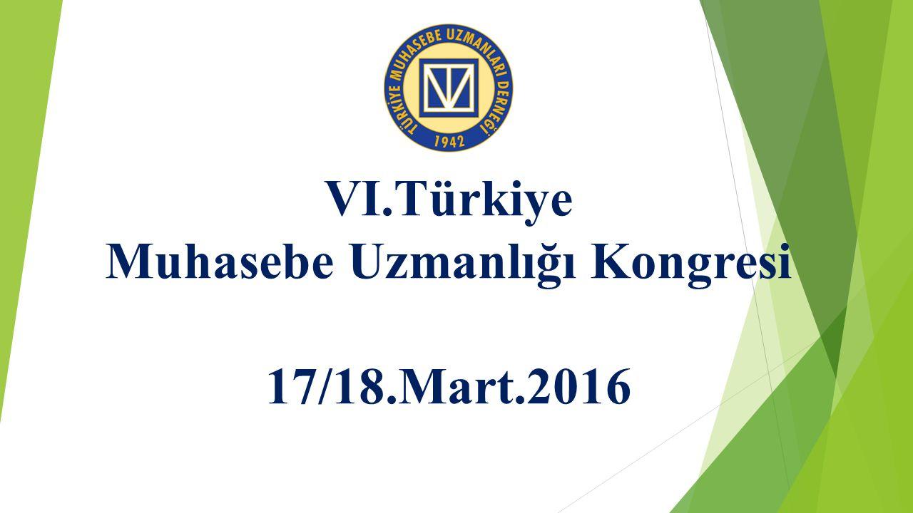 VI.Türkiye Muhasebe Uzmanlığı Kongresi 17/18.Mart.2016