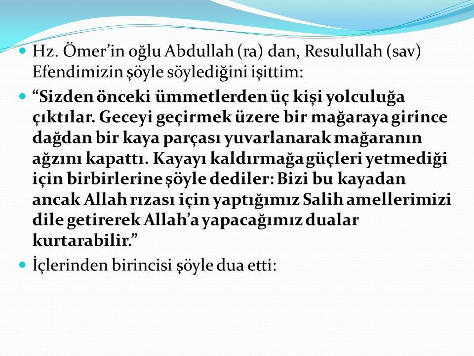 """Hz. Ömer'in oğlu Abdullah (ra) dan, Resulullah (sav) Efendimizin şöyle söylediğini işittim: """"Sizden önceki ümmetlerden üç kişi yolculuğa çıktılar. Gec"""
