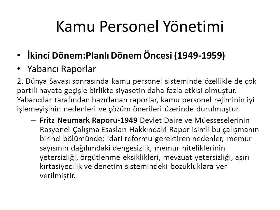 Kamu Personel Yönetimi İkinci Dönem:Planlı Dönem Öncesi (1949-1959) Yabancı Raporlar 2.