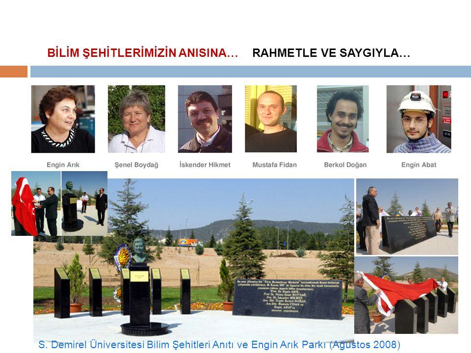 BİLİM ŞEHİTLERİMİZİN ANISINA… RAHMETLE VE SAYGIYLA… S. Demirel Üniversitesi Bilim Şehitleri Anıtı ve Engin Arık Parkı (Ağustos 2008)