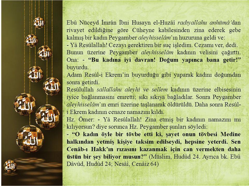 Ebû Nüceyd İmrân İbni Husayn el-Huzâî radıyallahu anhümâ'dan rivayet edildiğine göre Cüheyne kabilesinden zina ederek gebe kalmış bir kadın Peygamber