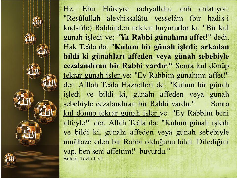 Hz. Ebu Hüreyre radıyallahu anh anlatıyor: