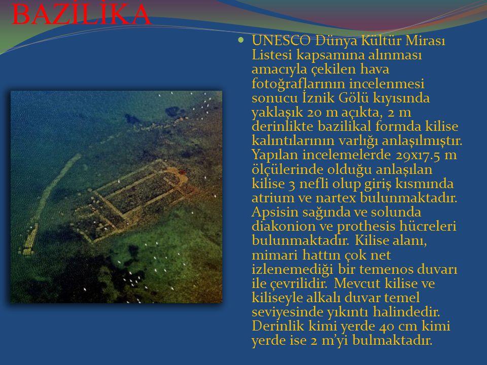 BAZİLİKA UNESCO Dünya Kültür Mirası Listesi kapsamına alınması amacıyla çekilen hava fotoğraflarının incelenmesi sonucu İznik Gölü kıyısında yaklaşık