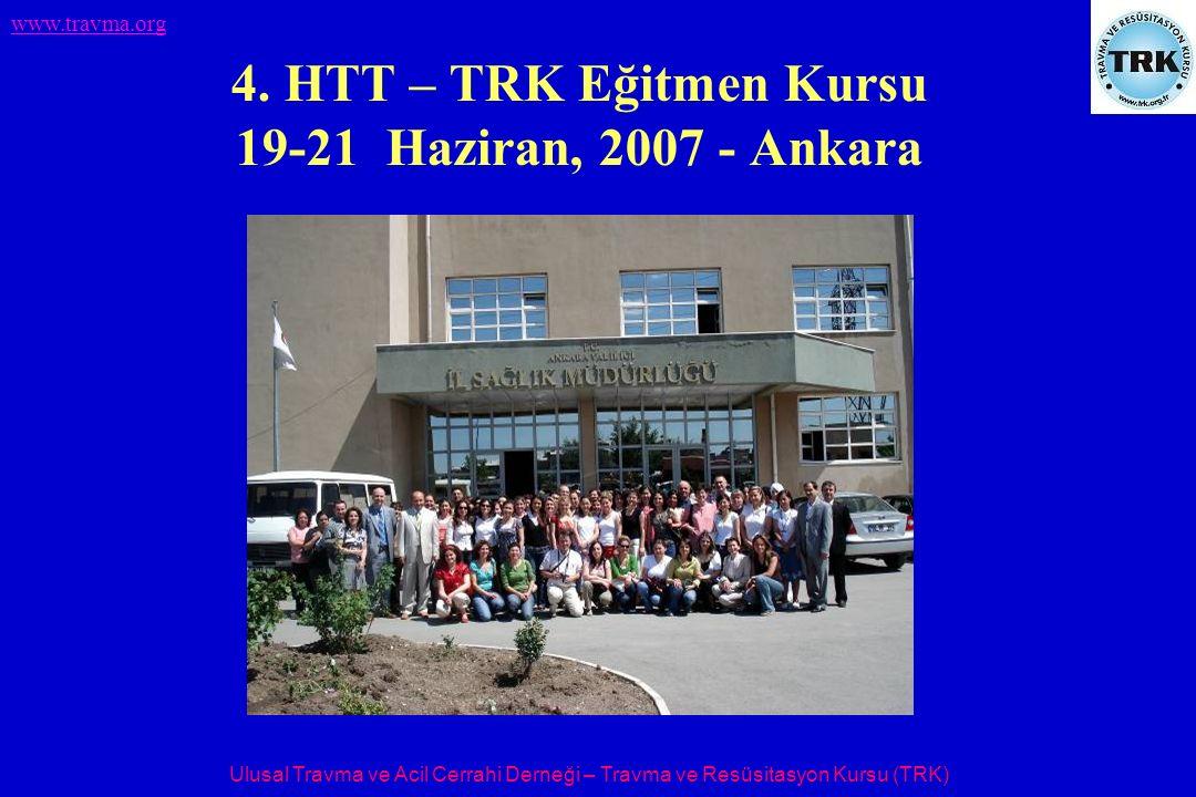 Ulusal Travma ve Acil Cerrahi Derneği – Travma ve Resüsitasyon Kursu (TRK) www.travma.org 4.
