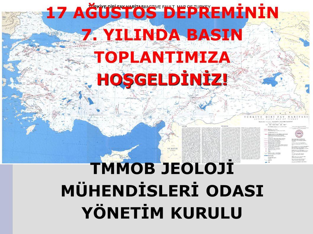 17 AĞUSTOS DEPREMİNİN 7. YILINDA BASIN TOPLANTIMIZAHOŞGELDİNİZ.
