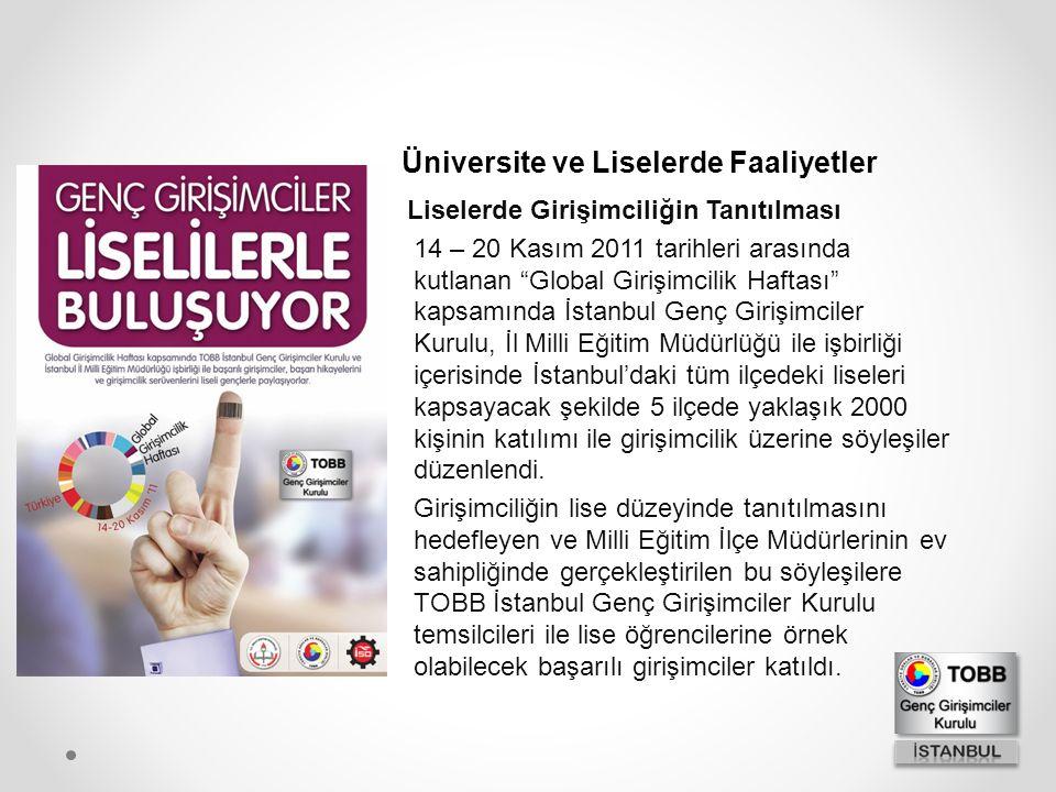 """Liselerde Girişimciliğin Tanıtılması 14 – 20 Kasım 2011 tarihleri arasında kutlanan """"Global Girişimcilik Haftası"""" kapsamında İstanbul Genç Girişimcile"""