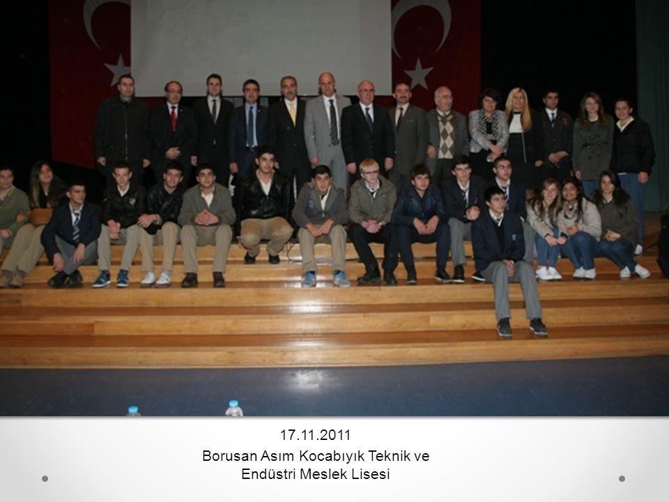 17.11.2011 Borusan Asım Kocabıyık Teknik ve Endüstri Meslek Lisesi
