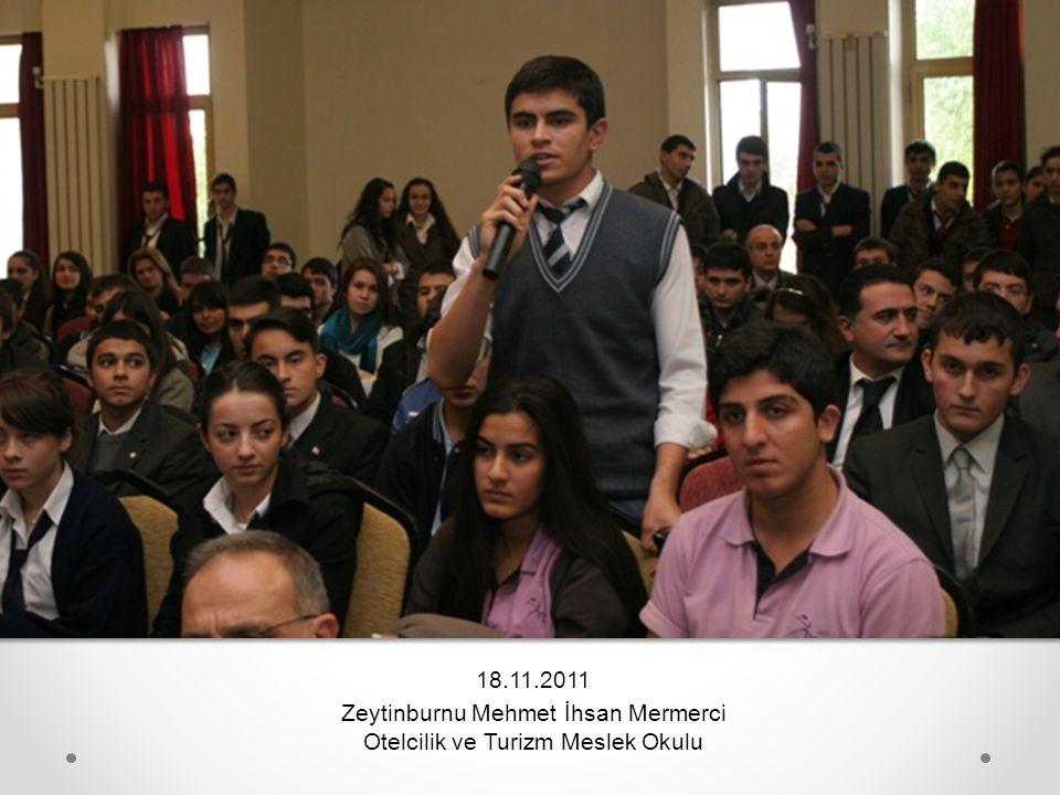 18.11.2011 Zeytinburnu Mehmet İhsan Mermerci Otelcilik ve Turizm Meslek Okulu