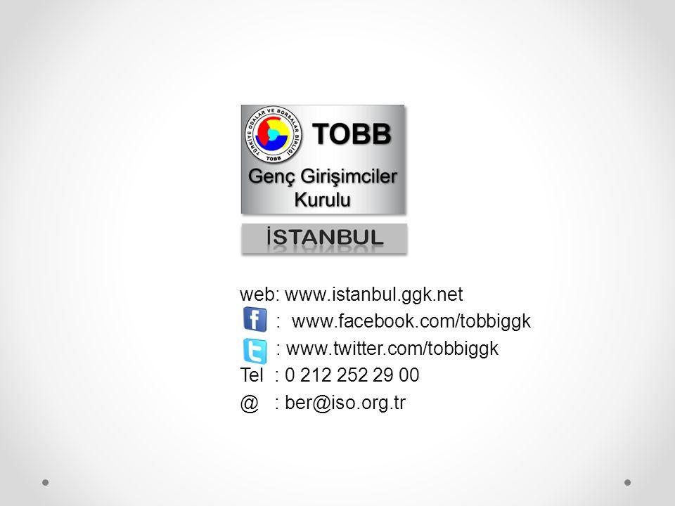 web: www.istanbul.ggk.net : www.facebook.com/tobbiggk : www.twitter.com/tobbiggk Tel : 0 212 252 29 00 @ : ber@iso.org.tr