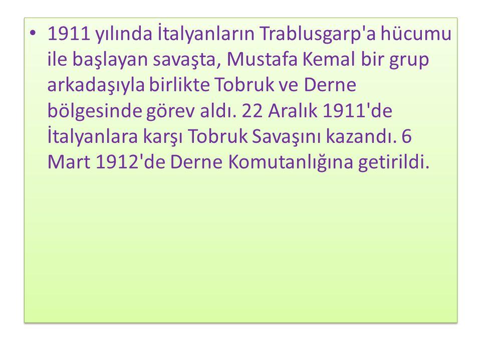 Ekim 1912 de Balkan Savaşı başlayınca Mustafa Kemal Gelibolu ve Bolayır daki birliklerle savaşa katıldı.