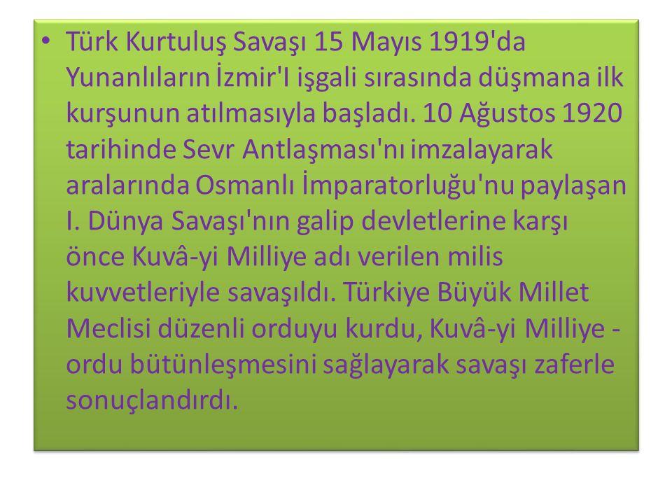 Türk Kurtuluş Savaşı 15 Mayıs 1919 da Yunanlıların İzmir I işgali sırasında düşmana ilk kurşunun atılmasıyla başladı.