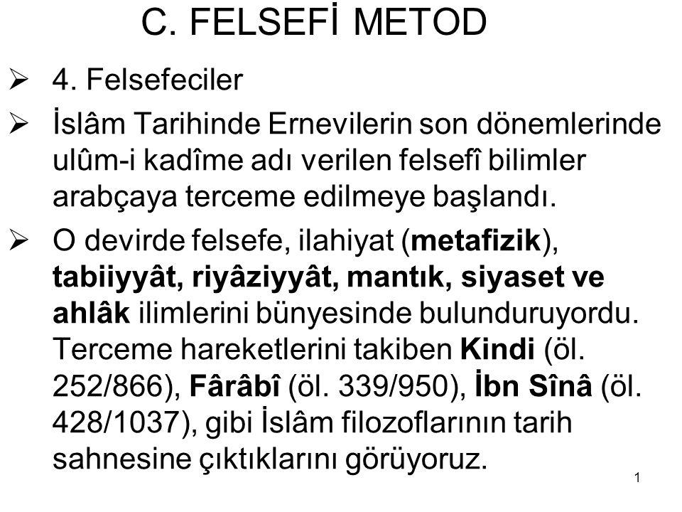1 C. FELSEFİ METOD  4.