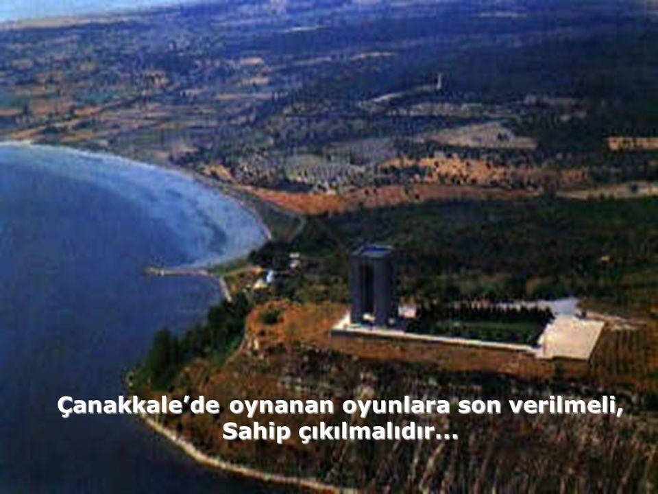 Her şey denendi Çanakkale yi geçebilmek, Mehmetçiği yenebilmek için..