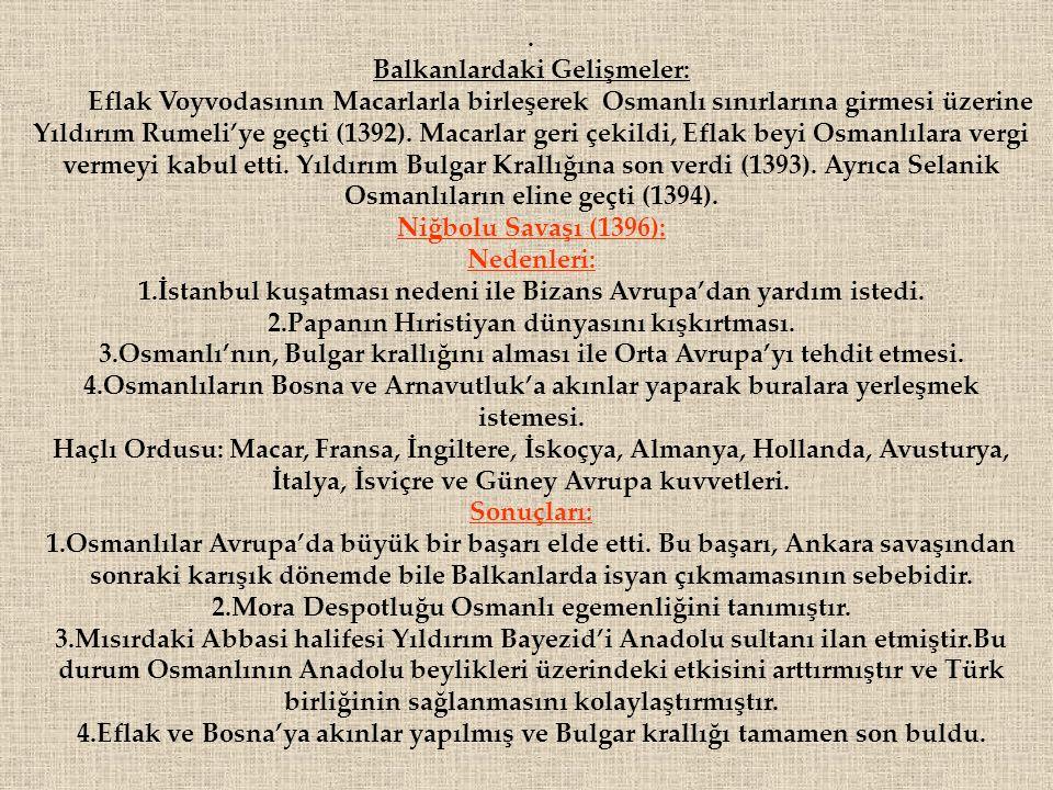 Balkanlardaki Gelişmeler: Eflak Voyvodasının Macarlarla birleşerek Osmanlı sınırlarına girmesi üzerine Yıldırım Rumeli'ye geçti (1392).