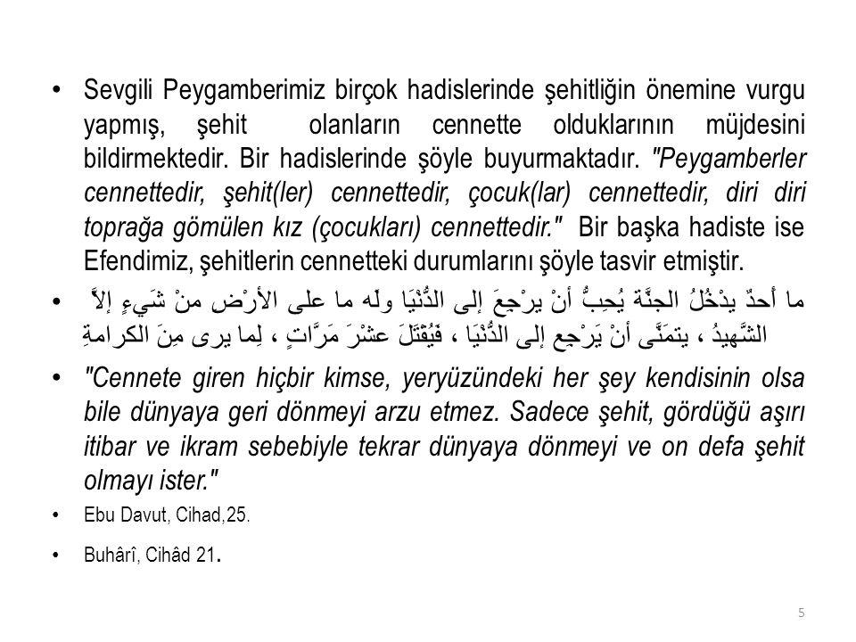 İslam Dini'de vatanın korunmasına önem vermiş, bu uğurda yapılan görev başında ölünürse şehit olarak Rabbimize kavuşulacağı müjdelenmiştir.