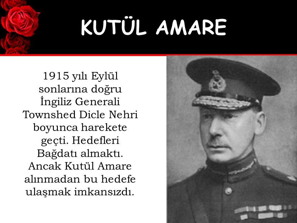 1915 yılı Eylül sonlarına doğru İngiliz Generali Townshed Dicle Nehri boyunca harekete geçti.