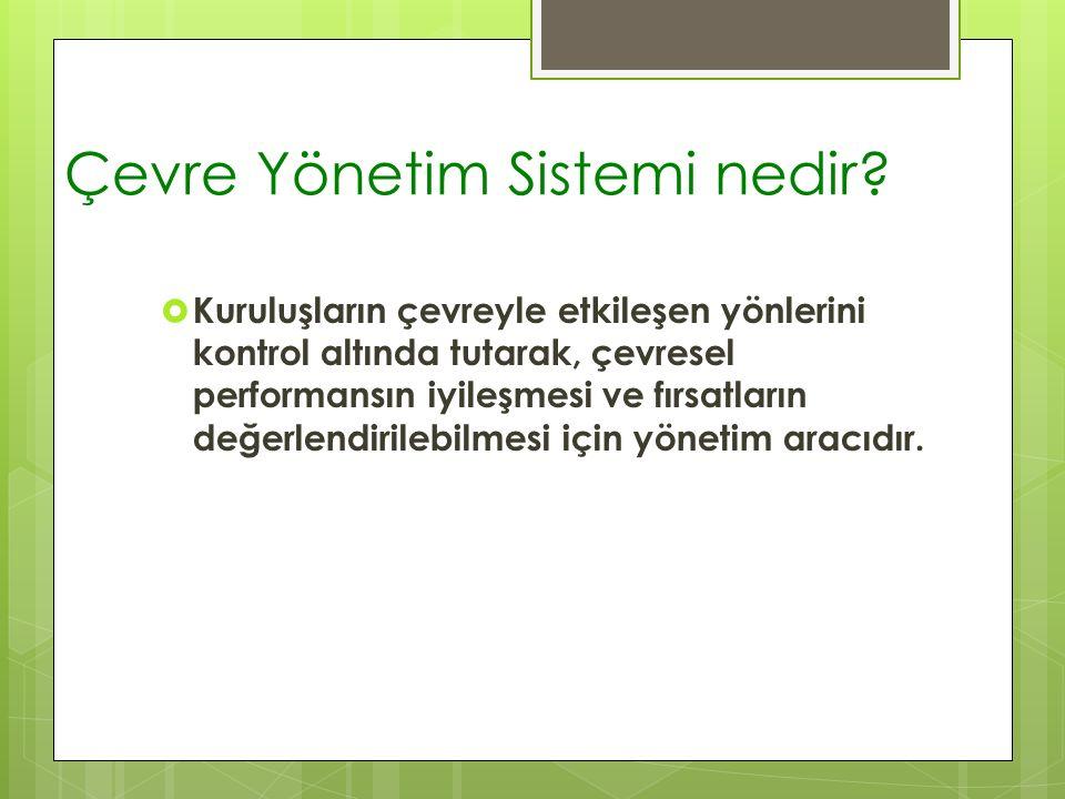 Çevre Yönetim Sistemi nedir.