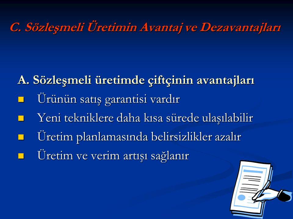 C. Sözleşmeli Üretimin Avantaj ve Dezavantajları A.
