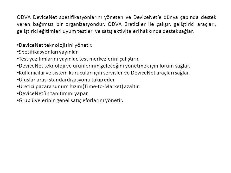 ODVA DeviceNet spesifikasyonlarını yöneten ve DeviceNet'e dünya çapında destek veren bağımsız bir organizasyondur.