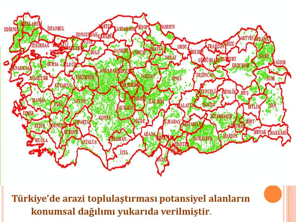 Türkiye'de arazi toplulaştırması potansiyel alanların konumsal dağılımı yukarıda verilmiştir.