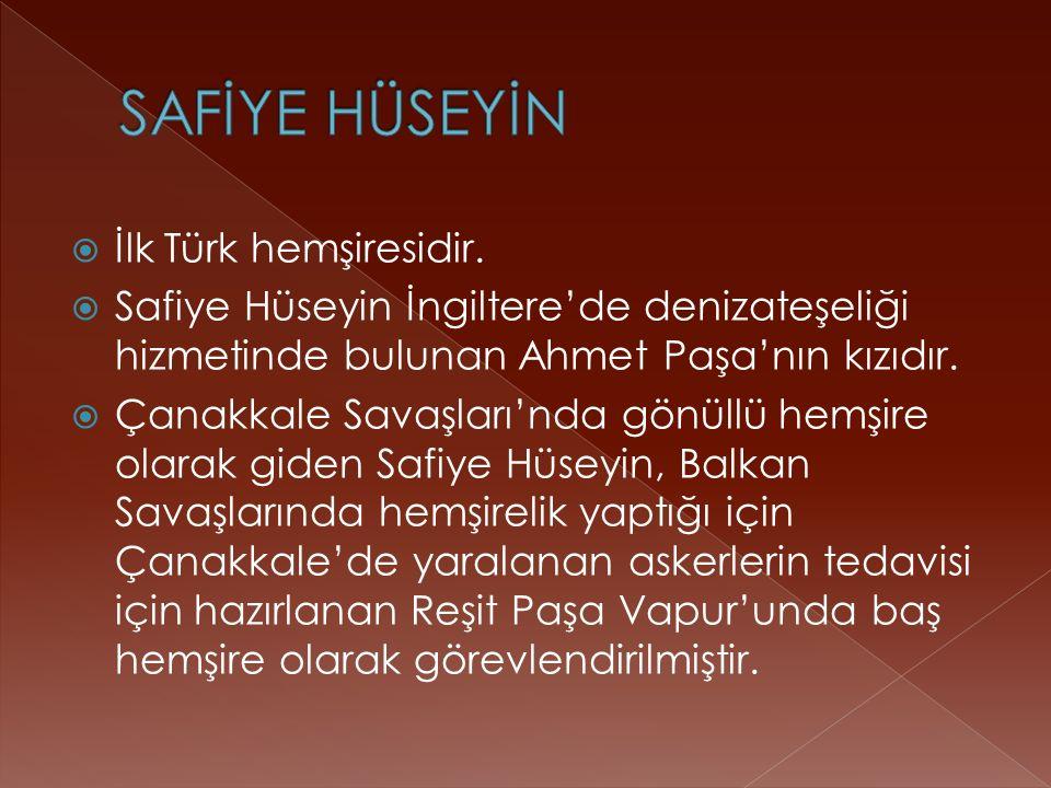  İlk Türk hemşiresidir.