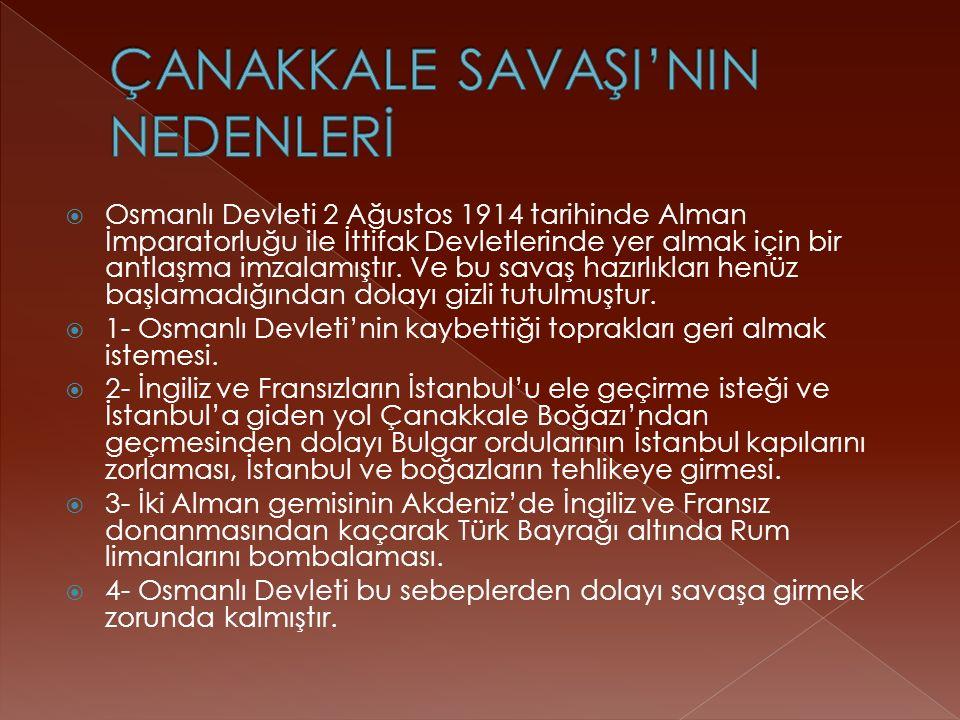  Osmanlı Devleti 2 Ağustos 1914 tarihinde Alman İmparatorluğu ile İttifak Devletlerinde yer almak için bir antlaşma imzalamıştır.