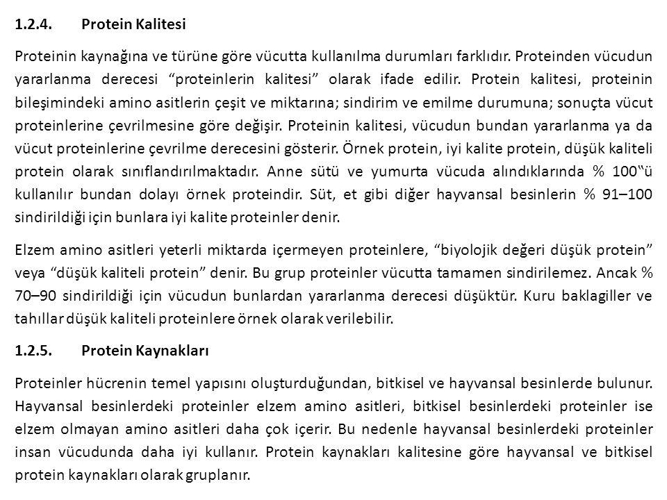 """1.2.4.Protein Kalitesi Proteinin kaynağına ve türüne göre vücutta kullanılma durumları farklıdır. Proteinden vücudun yararlanma derecesi """"proteinlerin"""