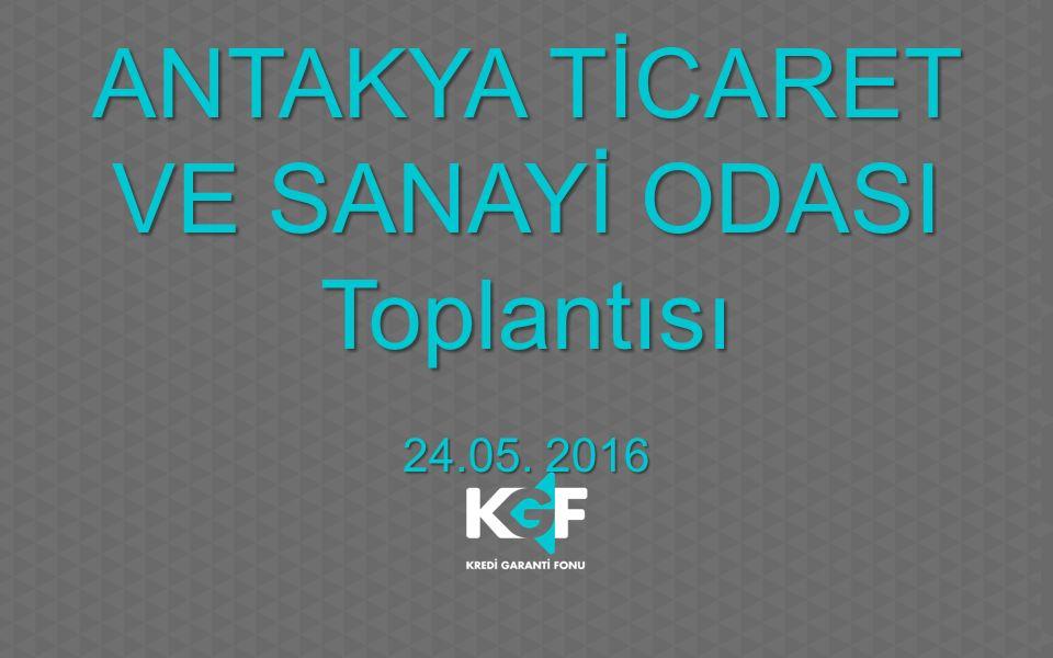 ANTAKYA TİCARET VE SANAYİ ODASI Toplantısı 24.05. 2016