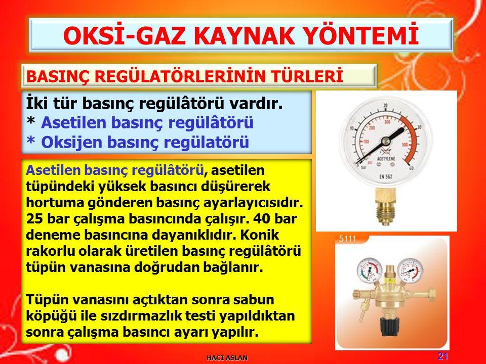 HACI ASLAN 21 OKSİ-GAZ KAYNAK YÖNTEMİ İki tür basınç regülâtörü vardır.
