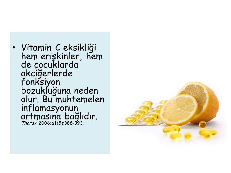 Vitamin C eksikliği hem erişkinler, hem de çocuklarda akciğerlerde fonksiyon bozukluğuna neden olur.